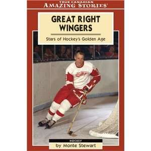 Great Right Wingers Stars of Hockeys Golden Age (Amazing