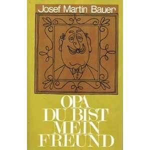 Oma und Opa sind die Besten: M. Benary Isbert, J.M. Bauer: Books