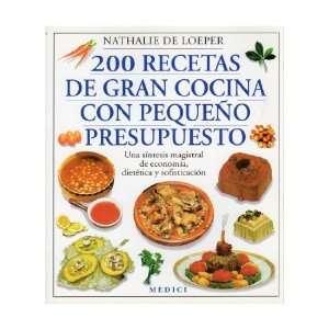 200 Recetas De Gran Cocina Con Pequeño Presupuesto  Una Síntesis
