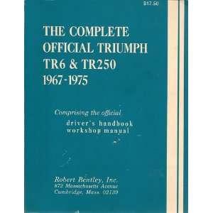 Triumph TR6 & TR250, model years 1967 1975 (9780837601182): Books