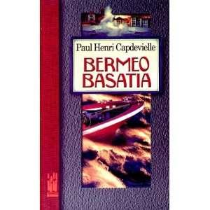 Bermeo basatia (9788481362077): Paul Henri Capdeville: Books