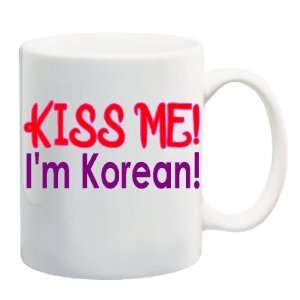 KISS ME! IM KOREAN! Mug Coffee Cup 11 oz: Everything Else
