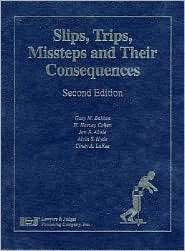 Slips, Trips, Missteps and Their Consequences, (1933264012), Gary M