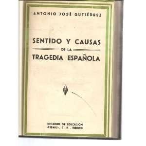 de la tragedia Española. II.  sus causas. Antonio Jose Gutierrez