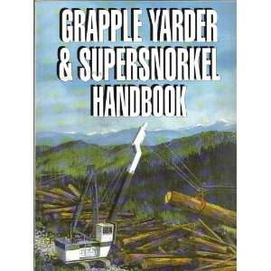 Grapple Yarder and Supersnorkel Handbook (9780771891922