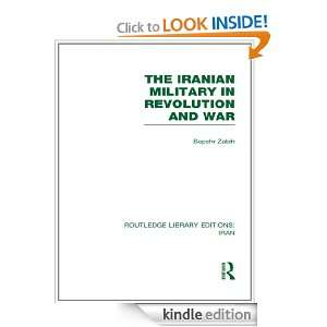 The Iranian Military in Revolution and War (RLE Iran D): Volume 12