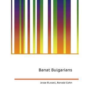 Banat Bulgarians: Ronald Cohn Jesse Russell: Books