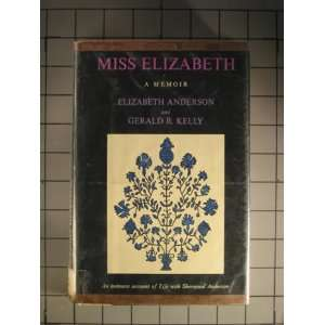Miss Elizabeth A Memoir Elizabeth Anderson; Gerald R. Kelly Books