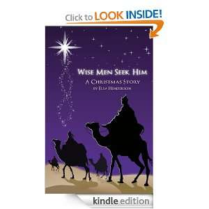 Wise Men Seek Him Elsa Henderson  Kindle Store
