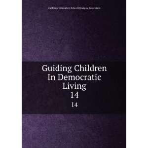 Living. 14 California Elemenary School Principals Associaion Books