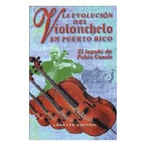 La evolucion del violonchelo en Puerto Rico El legado de Pablo Casals