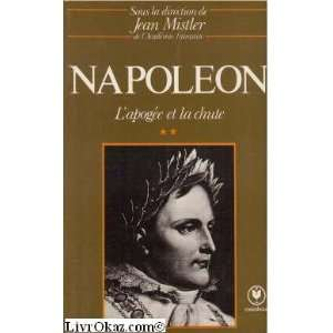 Napoleon, tome 2 : lapogée et la chute: Jean Mistler: Books