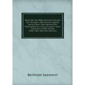 in Den Jahren 1845 1851 (German Edition) Berthold Seemann Books