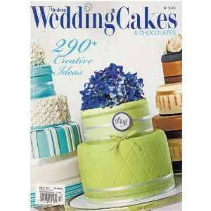 Modern Wedding Cakes & Chocolates Magazine (290+ Creative Ideas, 2010