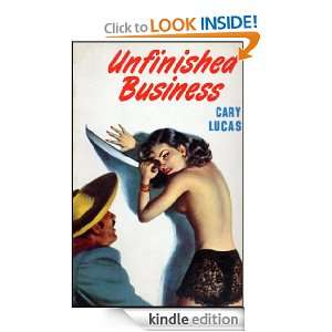 Unfinished Business (Pulp Mystery Fiction) Cary Lucas