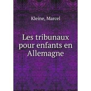 Les tribunaux pour enfants en Allemagne: Marcel Kleine: Books