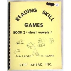 Reading Skill Games, Book I: Short Vowels!: INC. S T E P AHEAD: Books