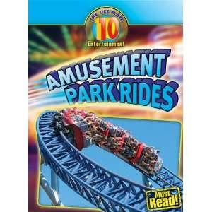 Amusement Park Rides (Ultimate 10) (9780836891621): Susan