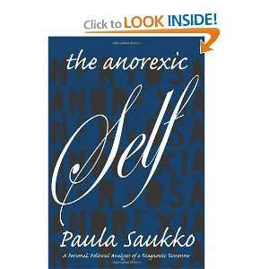 The Anorexic Self A Personal, Political Analysis of a
