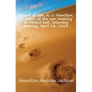 hall, Saturday evening, April 18, 1863 Hamilton Andrew Jackson Books