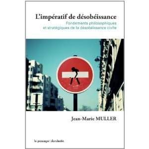 de la désobéissance civile (9782916952550): Jean Marie Muller: Books