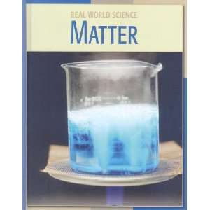 Matter (Real World Science) (9781602794603) Heather Miller Books