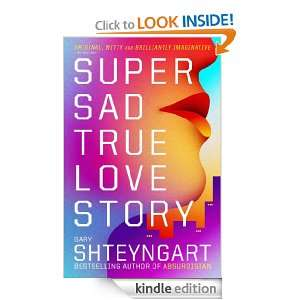 Super Sad True Love Story Gary Shteyngart  Kindle Store
