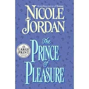 The Prince of Pleasure [Hardcover]: Nicole Jordan: Books