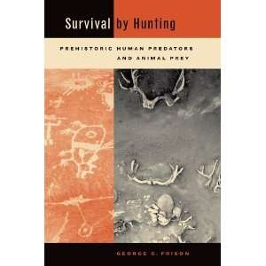 Human Predators and Animal Prey [Hardcover]: George Frison: Books