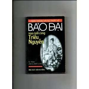 Bao Dai Vua Cuoi Cung Trieu Nguyen (In Vietnamese) Phan