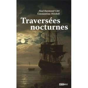 traversees nocturnes (9782894854570): Cote Paul Raymond