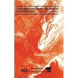 Contaminated Land Treatment Technologies: J. Rees: 9781851669431