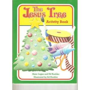 The Jesus Tree Activity Book (9780570041979) Anna Logan Books
