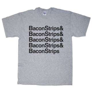 BACON STRIPS T SHIRT FOOD EPIC FUNNY TIME T SHIRT PARTY GREY