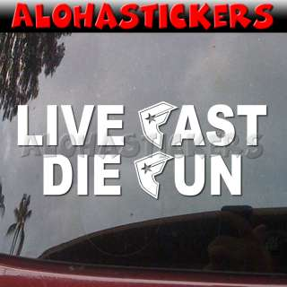 LIVE FAST DIE YOUNG Famous Stars and Straps Car Vinyl Decal Window