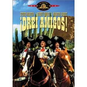 ¡Three Amigos! Steve Martin, Chevy Chase, Martin Short