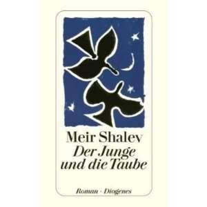 Der Junge und die Taube (9783257239454): Books