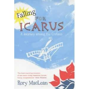Falling for Icarus (9780670914838): Rory Maclean: Books