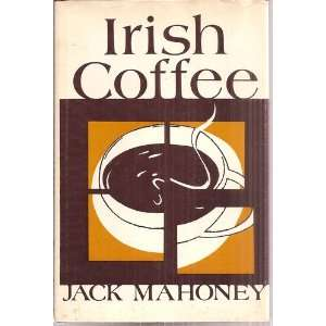 Irish coffee Jack Mahoney Books