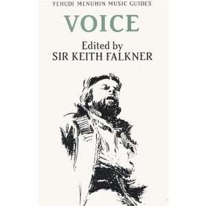 Voice (Yehudi Menuhin Music Guides): Sir Keith Falkner: 9781871082548