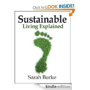 Sustainable Living Explained: Sarah Burke:  Kindle Store