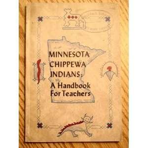 Chippewa Indians A handbook for teachers Dean A Crawford Books