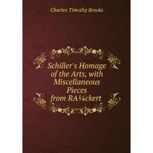 Miscellaneous Pieces from RA¼ckert . Charles Timothy Brooks Books