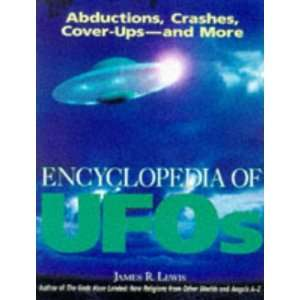 Encyclopedia of Ufos Abductions, Crashes, Cover Ups And