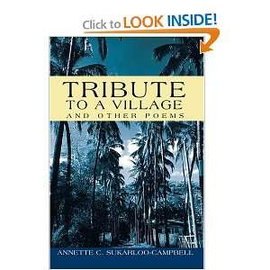 Tribute To A Village And Other Poems Annette Sukarloo Campbell