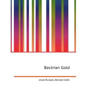 Bactrian Gold Ronald Cohn Jesse Russell Books