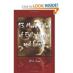 13 More Tales of Evil, Horror and Fright (9780615419060