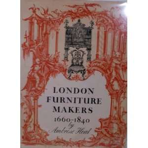 The London Furniture Makers From The Restoration To The Victorian Era