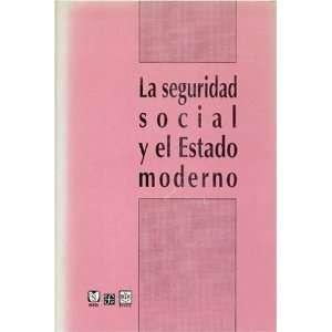 La seguridad social y el Estado moderno (Estructura