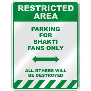 PARKING FOR SHAKTI FANS ONLY  PARKING SIGN